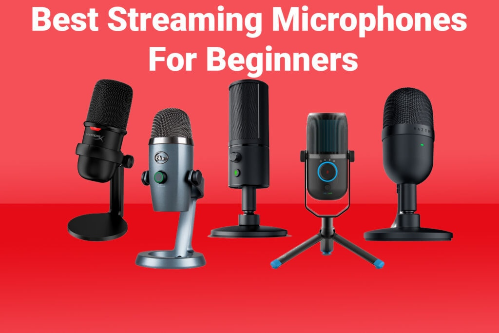 Best Streaming Microphone For Beginners